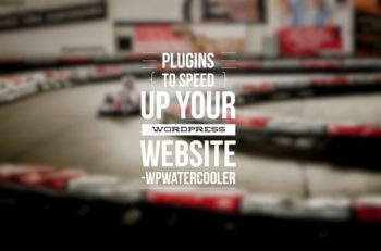 WordPress WPwatercooler ep203-plugins-to-speed-up-your-WordPress-website