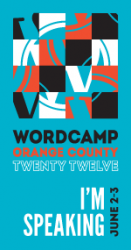 WOot! I'm speaking at WordCamp OC 2012!